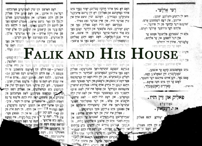 Falik and His House Part One in Der fraynd (The Friend)